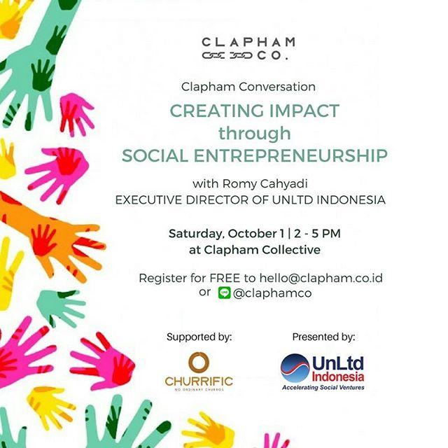 CLAPHAM CONVERSATION : Creating Impact through Social Entrepreneurship with Unltd Indonesia