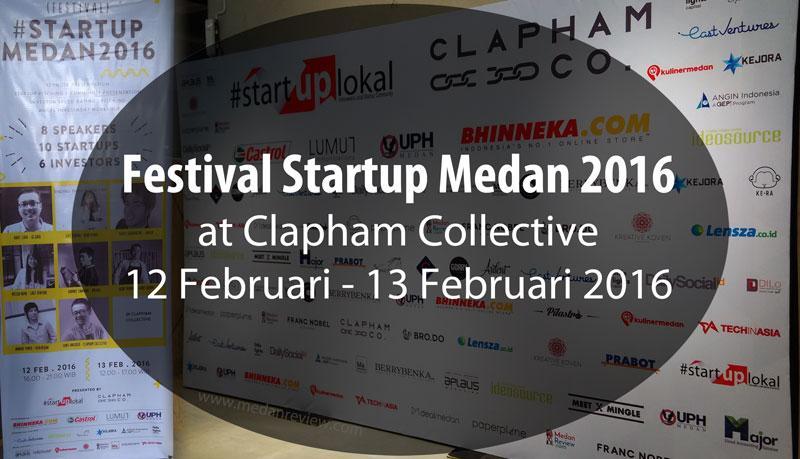 Festival Startup Medan 2016 Berlangsung Sukses di Clapham Collective